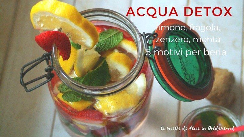 Acqua detox limone, fragola, zenzero, menta, 5 motivi per berla