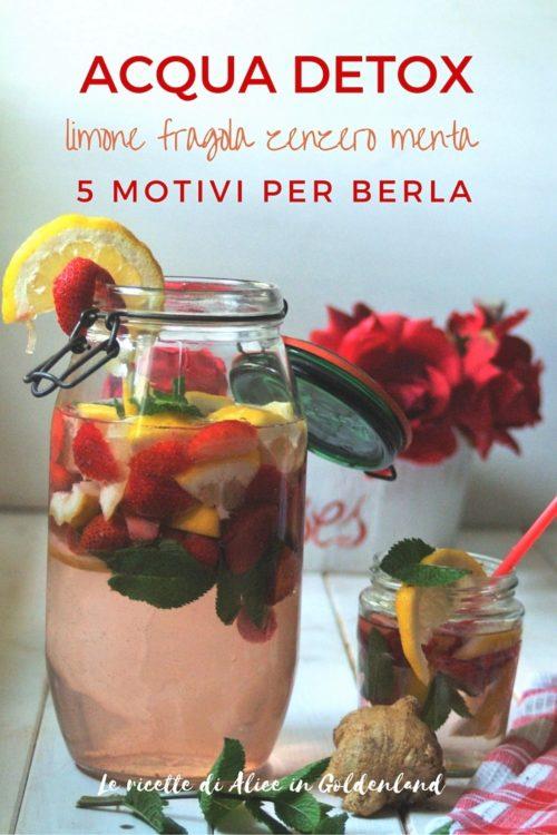 Acqua detox limone fragola zenzero menta, 5 motivi per berla