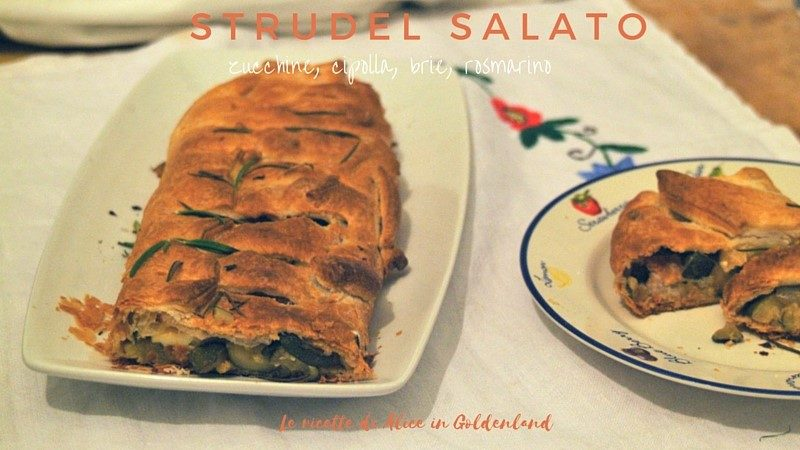 Strudel Salato alle zucchine